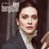 Bergüzar Korel - Aykut Gürel Presents: Bergüzar Korel artwork