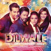 Dilwale - Celebration Party Mixes - Pritam, Arjit Singh & Antara Mitra