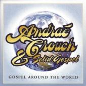 Gospel Around the World - Andraé Crouch & Solid Gospel