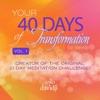 40 Days of Transformation, Vol. 1