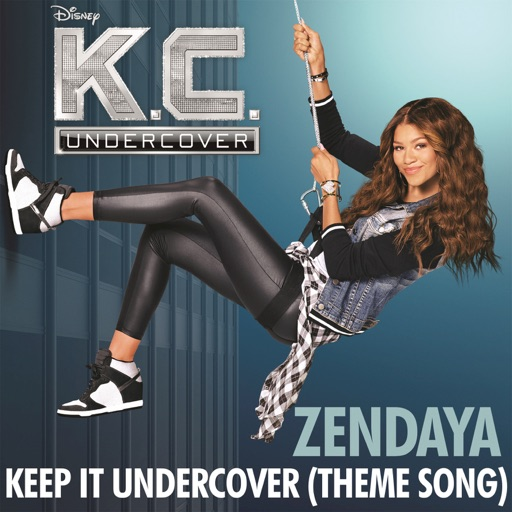 "Keep It Undercover (Theme Song From ""K.C. Undercover"") - Zendaya"