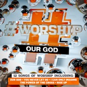 #Worship: Our God