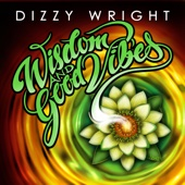 Dizzy Wright - Wisdom and Good Vibes  artwork