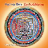 Zen Buddhizmus Rátóti Zoltán Előadásában (Az Ősök Nagy Csarnoka)
