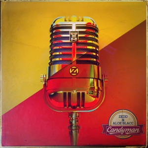 Zedd - Candyman [avec Aloe Blacc]