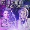 Force to Be Reckoned With - Single, Kota Wade & Summer Schappell