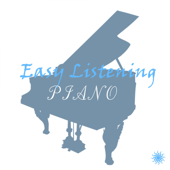 Easy Listening Piano - Relaxing Music for Meditation, Study, Baby, Spa, Positive Thinking, Wellness