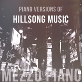 Piano Versions of Hillsong Music - mezzo piano