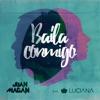Juan Magan - Baila Conmigo (feat. Luciana)
