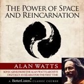 The Power of Space and Reincarnation With Alan Watts