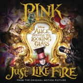 p nk-just like fire from alice through the looking glass