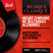 Mozart: Symphonie No. 36 & 2 Danses allemandes (Mono Version)