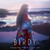 Download Keeping Your Head Up by Birdy