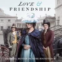 Love & Friendship (Original Motion Picture Soundtrack)