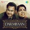 Darmiyaan: Lata Mangeshkar and Kishore Kumar - Lata Mangeshkar & Kishore Kumar