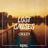 Crazy - Lost Causes