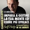 Impara a gestire la tua mente ed essere più efficace (Self Help. Allenamenti mentali in 60 minuti) - Claudio Belotti