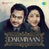 Darmiyaan: Kishore Kumar and Asha Bhosle - Asha Bhosle & Kishore Kumar