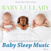 Baby Lullaby: Relaxing Piano Lullabies and Natural Sleep Aid for Baby Sleep Music, Vol. 2