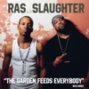 The Garden Feeds Everybody - Single, Ras & Slaughter