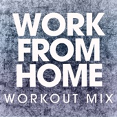 Work from Home (Extended Workout Mix)