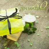 50 Zen Massage - Relaxing Spa Massage Music & Zen Meditation Songs