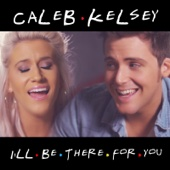 Caleb and Kelsey - I'll Be There for You (Friends Theme) artwork