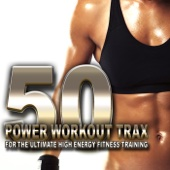50 Power Workout Trax for Ultimate High Energy Fitness Training - Various Artists