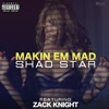 Makin em Mad feat Zack Knight Single
