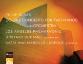 Marielle & Katia Labèque, Gustavo Dudamel & Los Angeles Philharmonic - Philip Glass: Double Concerto for Two Pianos & Orchestra  artwork