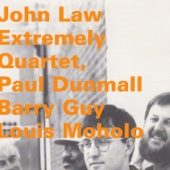 John Law: Extremely Quartet (feat. Paul Dunmall, Barry Guy & Louis Moholo)