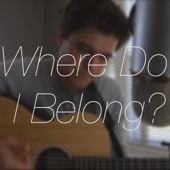 Where Do I Belong?