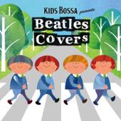 KIDS BOSSA Presents: Beatles Covers