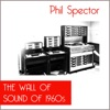 The Wall of Sound of 1960s, Phil Spector
