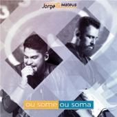 Ou Some ou Soma (Ao Vivo) - Jorge & Mateus