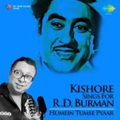 Kishore Sings for R. D. Burman - Humein Tumse Pyaar
