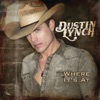 Where It's At, Dustin Lynch