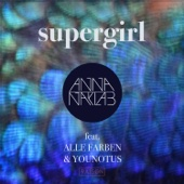 Anna Naklab - Supergirl (feat. Alle Farben & Younotus) [Radio Edit] artwork