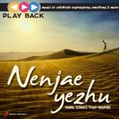 Playback: Nenjae Yezhu - Tamil Songs That Inspire