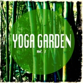 Yoga Garden, Vol. 1 (Natural High Yoga and Meditation Tunes)