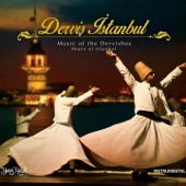 Derviş İstanbul (Music of the Dervishes, Peace of Istanbul)