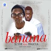 Banana (Remix) [feat. Timaya] - Slyde
