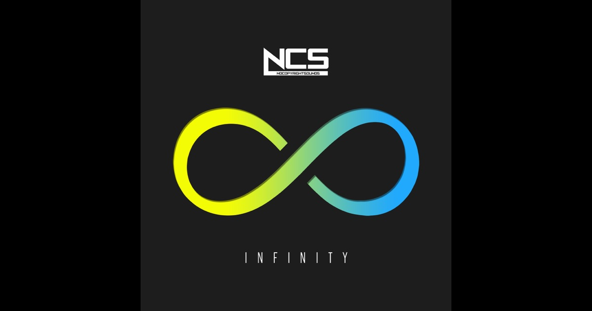 Ncs Infinity By Various Artists On Apple Music