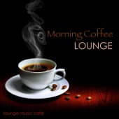 Morning Coffee Lounge - Soft and Slow Lounge Chillout Music for Ambience & Relaxing Background Instrumental Music Collection