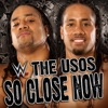 WWE: So Close Now (The Usos) - Single, David Dallas