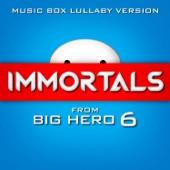 "Immortals (From ""Big Hero 6"") [Music Box Lullaby Version] - Melody Music Box Masters"