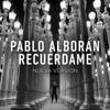 Recuérdame (Nueva Versión) - Single, Pablo Alborán