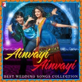 Ainvayi Ainvayi - Best Wedding Songs Collection