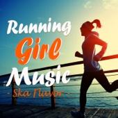 Running Girl Music(ランニング ガール ミュージック) ~Ska Flavor J-POPスカ・カヴァー編~
