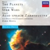 Holst: The Planets - John Williams: Star Wars Suite - Strauss: Also Sprach Zarathustra